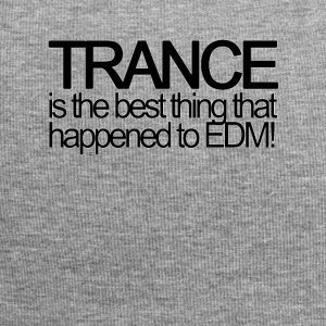 Trance is the best thing that happened to EDM! - Jersey-Beanie
