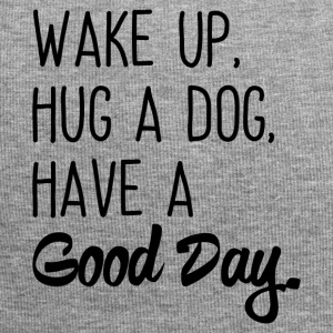 Wake up, hug a dog, have a good day - Jersey Beanie