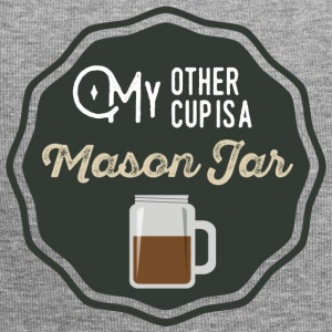 My Other Cup Is A Mason Jar - Jersey Beanie