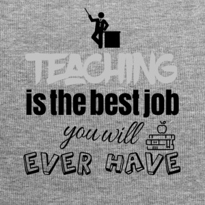 Teaching is the best job you will ever have - Jersey-Beanie
