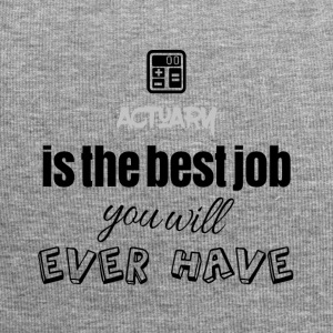 Actuary is the best job you will ever have - Jersey-Beanie