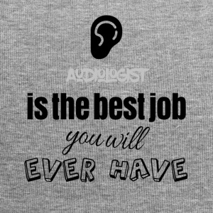 Audiologist is the best job you will ever have - Jersey-Beanie