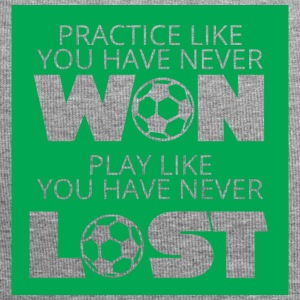 Fußball: Practice like you have never won. Play - Jersey-Beanie
