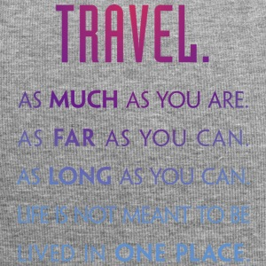 Travel. As much as you are. As Far as you can. - Jersey Beanie