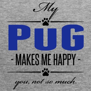 My Pug makes me happy - Jersey Beanie