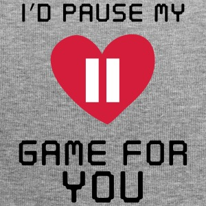 I'd pause my game for you - Jersey-Beanie