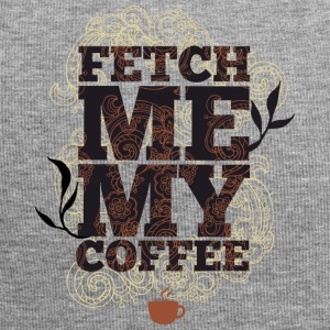 Fetch me my coffee - Bring me coffee - Jersey Beanie