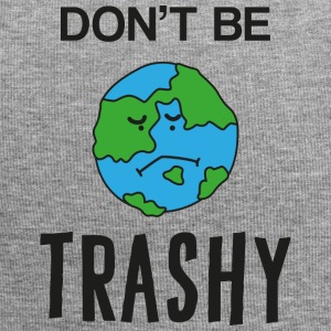 Earth Day / Earth Day: Don't Be Trashy - Jersey Beanie