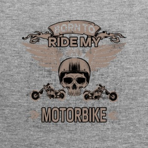 BORN TO RIDE MY MOTORBIKE! - Jersey Beanie
