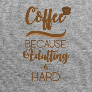 Kaffee: Coffee - because Adulting is hard - Jersey-Beanie