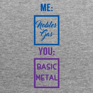 Periodic table: Me - Nobles gas. You - Basic Metal - Jersey Beanie