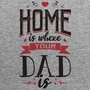 Home is where your dad is - fathers day - Jersey Beanie