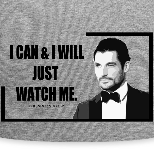 I can i will just watch me