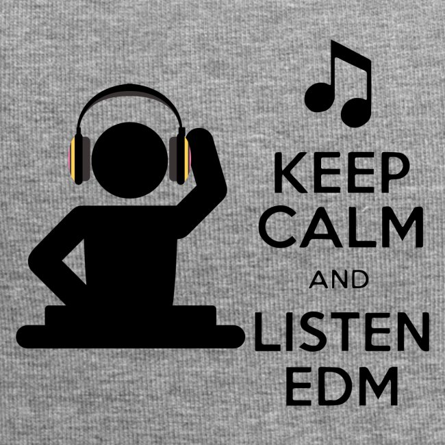 keep calm and listen edm