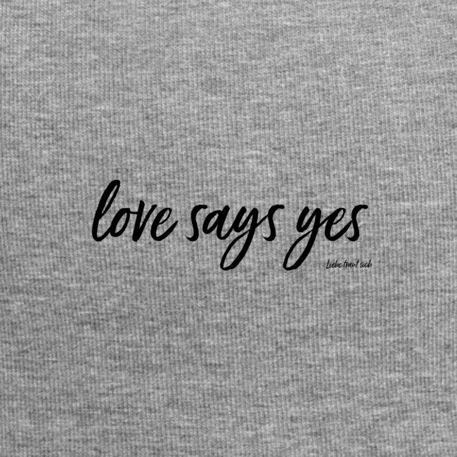 Love says yes horizontal schwarz