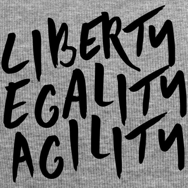Liberty Egality Agility