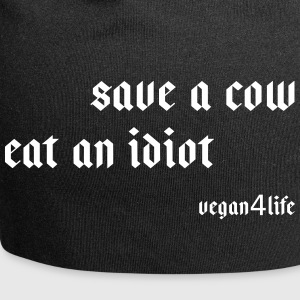 Save a cow - eat an idiot! - Jersey-Beanie