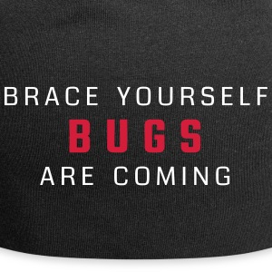 Brace yourself - bugs are coming - Jersey Beanie