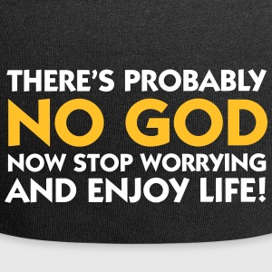 There's Probably No God. So Enjoy Life! - Jersey Beanie