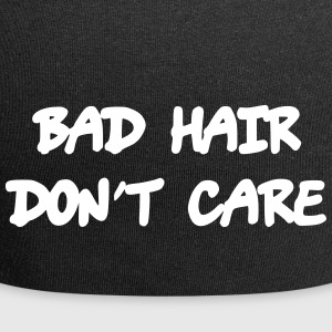 Bad hair dont care - Jersey Beanie