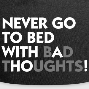 Never Go With A To Bed! - Jersey Beanie
