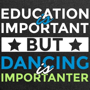 Education is important but dancing is importanter - Jersey Beanie