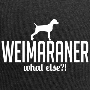 WEIMARANER what else - Jersey-Beanie