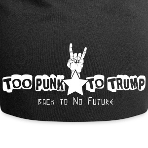 Too Punk to Trump - Jersey Beanie