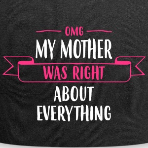 My Mother was Right - Mother 's Day - Jersey Beanie