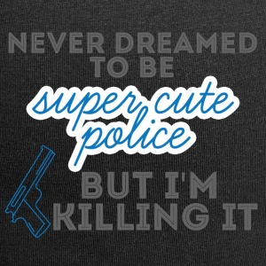 Polizei: Never Dreamed To Be Super Cute Police, - Jersey-Beanie