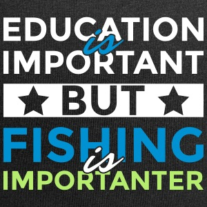Education is important but fishing is importanter - Jersey Beanie