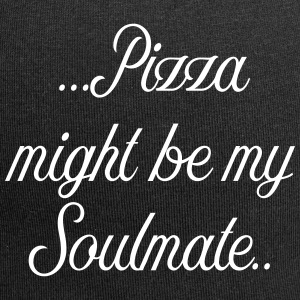 Pizza might be my soulmate - Jersey Beanie