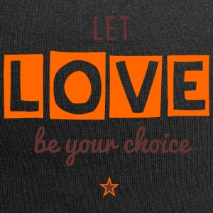 Let Love Be Your Choice - Jersey Beanie