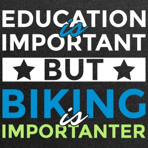 Education is important but biking is importanter - Jersey Beanie