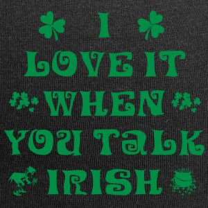 Irish I Love It When You Talk Irish - Jersey Beanie