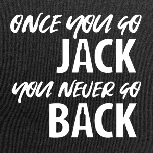 Whiskey - Once you go Jack you never go back - Jersey Beanie