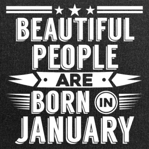 Beatiful people born in January - T-Shirt - Jersey-Beanie