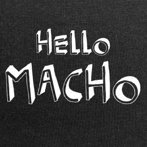Hello Macho cool sayings - Jersey Beanie