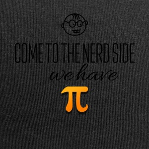 Come to the nerd side We have pi's - Jersey Beanie