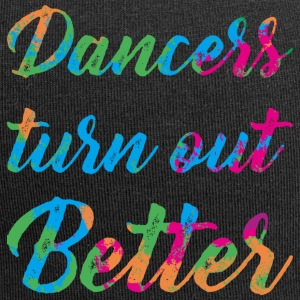 Dancers are better - Jersey Beanie