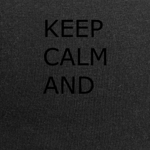 Keep calm and... - Jersey Beanie
