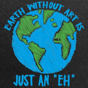 Earth Day / Earth Day: Earth without art is jus - Jersey Beanie