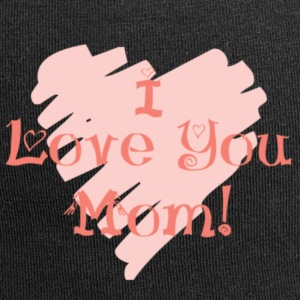 I love you mom! - Jersey Beanie