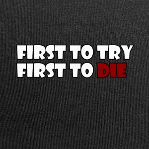 First To Try First To Die - Jersey Beanie
