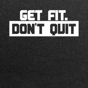 Get Fit - Dont Quit - motivation shirt - Bonnet en jersey