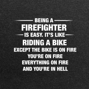 Being A Firefighter Is Easy It's Like Riding A - Jersey Beanie