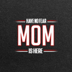 Heb Geen Vrees Mom is hier Grappige mamma Shirt - Jersey-Beanie