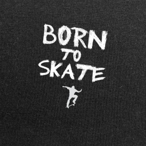 born to skate skateboard street halfpipe cool fun - Jersey Beanie