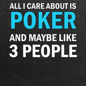 All I Care About Is Poker And Maybe Like 3 People - Jerseymössa