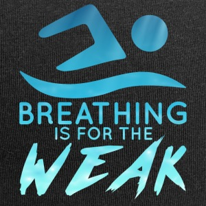 Swimming / Swimmer: Breathing Is For The Weak - Jersey Beanie